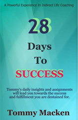 28 Days To Success by Tommy Macken