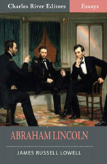 Abraham Lincoln by James Russell Lowell