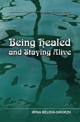 Being Healed and Staying Alive by Irina Belova-Smorzh