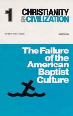 Failure of the American Baptist Culture by James B. Jordan