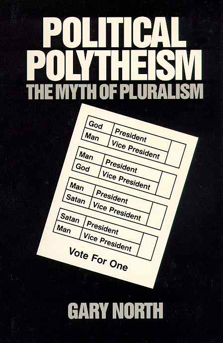 Political Polytheism by Gary North