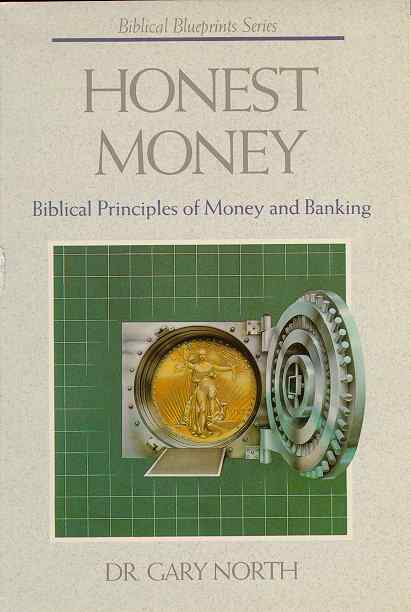 Honest money by gary north free books honest money biblical malvernweather Image collections
