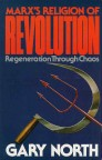 Marx's Religion of Revolution by Gary North