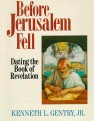 Before Jerusalem Fell by Kenneth L. Gentry, JR.