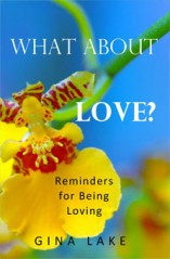 What About Love? by Gina Lake
