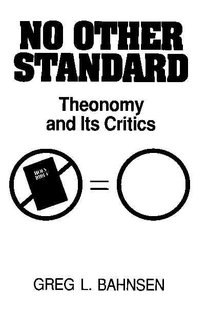 No Other Standard by Greg L. Bahnsen