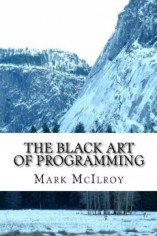 The Black Art of Programming by Mark McIlroy