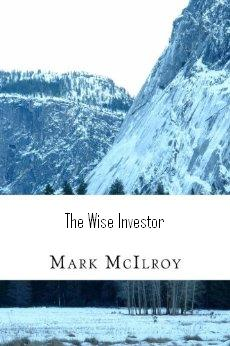 The Wise Investor by Mark McIlroy