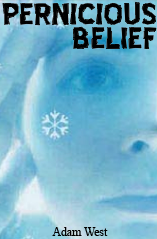 Pernicious Belief by Adam West