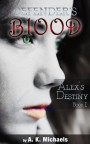 Defender's Blood Alex's Destiny by A K Michaels