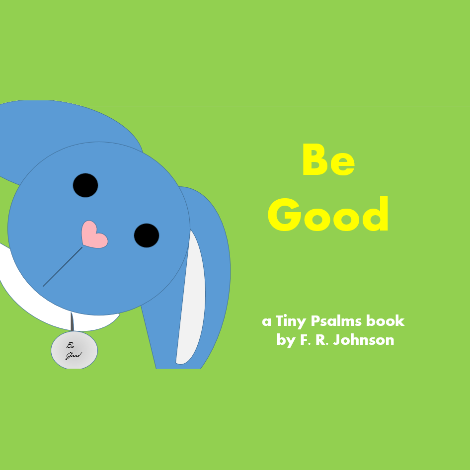 Be Good by F. R. Johnson