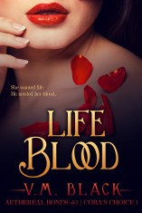 Life Blood – Cora's Choice Book 1 by V. M. Black