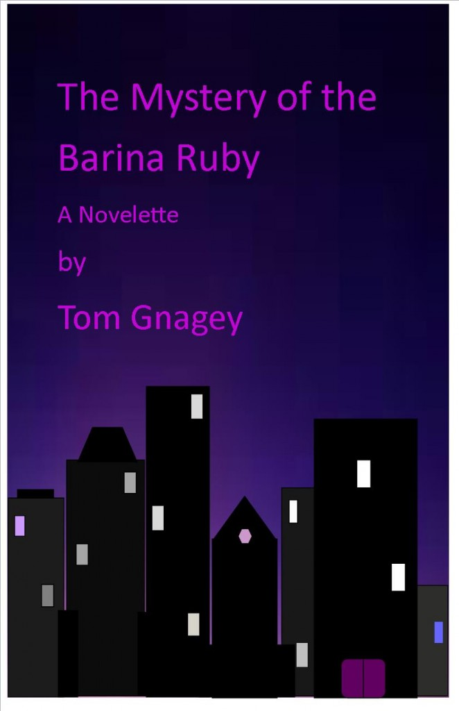The Mystery of the Barina Ruby by Tom Gnagey