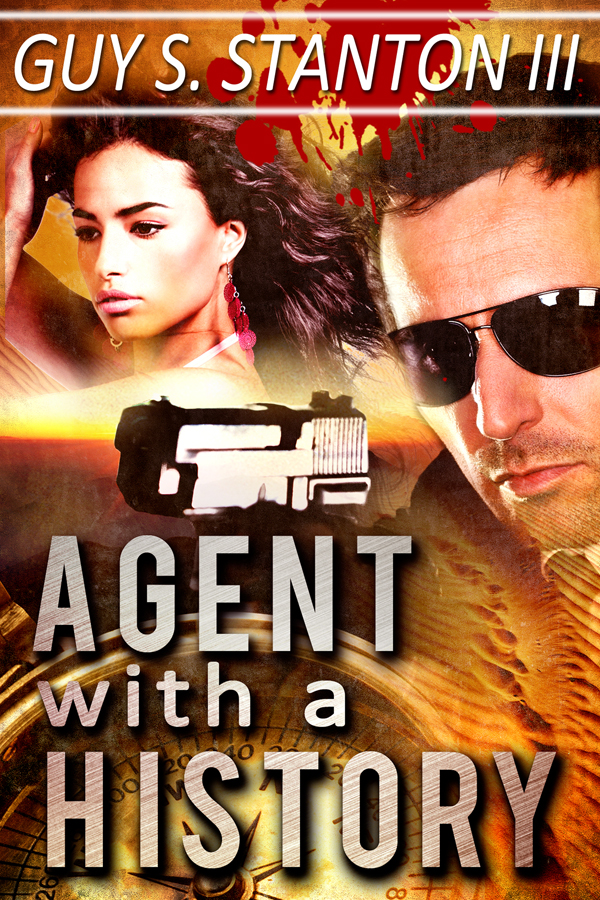 Agent with a History (Book 1 of The Agents for Good) by Guy Stanton III