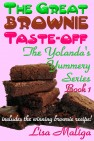 The Great Brownie Taste-off: The Yolanda's Yummery Series, Book 1 by Lisa Maliga