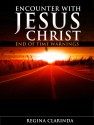 Encounter With Jesus Christ: End of Time Warnings by