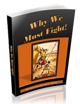 Why We Must Fight by Darrell C. Porter