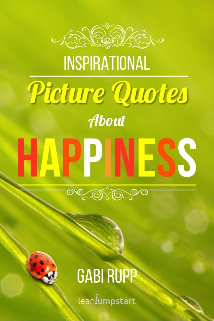 Inspirational Picture Quotes about Happiness by Gabi Rupp