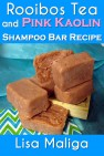 Rooibos Tea and Pink Kaolin Shampoo Bar Recipe by
