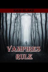Vampires Rule by Kasi Blake