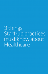 Three Things Start Up Practices Must Know by CureMd