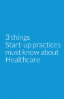 Three Things Start Up Practices Must Know by