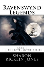 Ravenswynd Legends (Book One) by Sharon Ricklin Jones