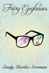 Fairy Eyeglasses by Emily Martha Sorensen