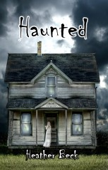 Haunted (The Horror Diaries Book 1) by Heather Beck