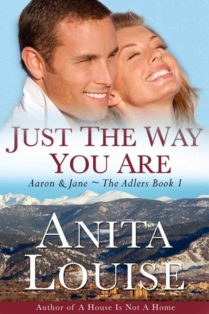 Just the Way You Are ~ Aaron & Jane, The Adlers Book 1 by Anita Louise