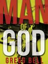Man of God by Gregg Bell