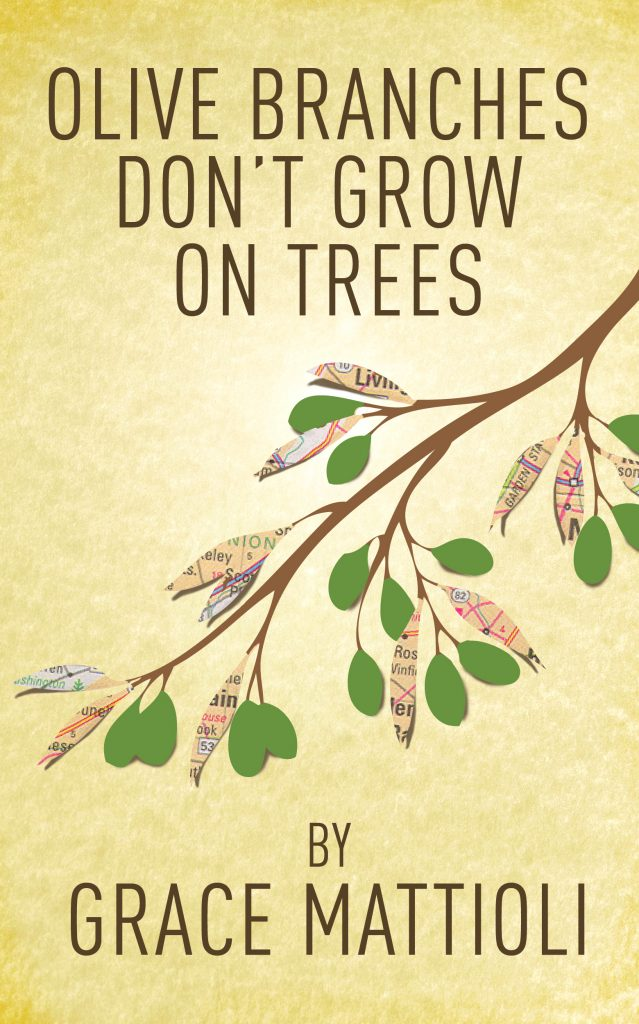 Olive Branches Don't Grow On Trees by Grace Mattioli