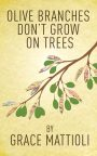 Olive Branches Don't Grow On Trees by