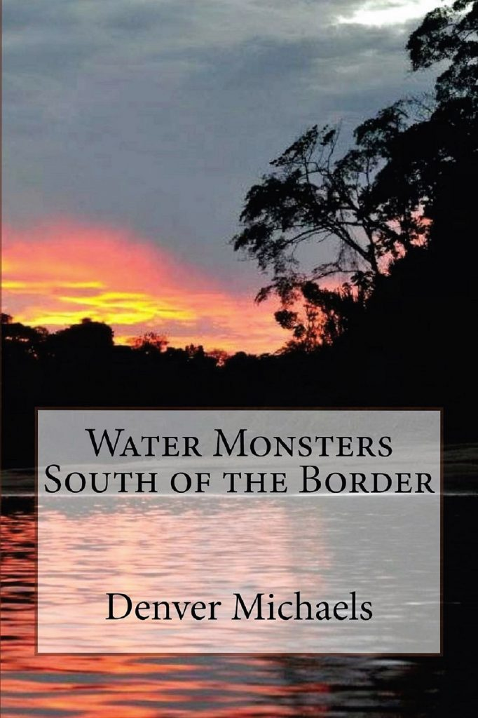 Water Monsters South of the Border by Denver Michaels